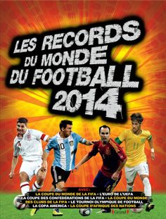 Les Records du monde du football 2014, de Keir Radnedge. Gründ, 2013. Sports et actualités junior.