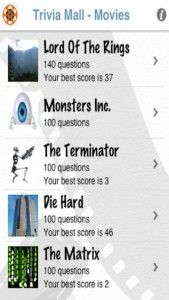 Trivia Mall - This app includes trivia questions from a number of popular movies, with more coming, film lovers can see just how much they really know about their favorite films. It's an app ideal for the film and trivia enthusiast. Specifically, the app features at least 100 trivia questions for each of the currently included films (or film series); such films range from X-Men to The Terminator, from Back to the Future to Monsters Inc. Click the image for our full review.