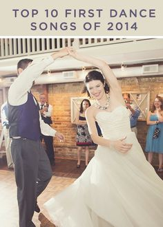 #Top10 First Dance Songs for 2014 www.weddingwire.com