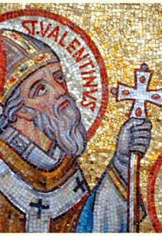 14 February - Feast Day -Saint Valentine St. Valentine / Valentine of Rome Saint Valentine of Rome is the patron of bee keepers, engaged coupes, betrothed couples, lovers, love, greeting card manufacturers, happy marriages, and young people. He was a physician and priest in Rome who gave aid to martyrs in prison which landed himself in jail. St. Valentine of Rome converted his jailer while in prison by restoring the sight to the jailer's daughter. St. Valentine of Rome's