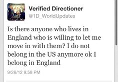 Seriously! Do I have any followers that live in England that would let me move in with them? If so comment below!