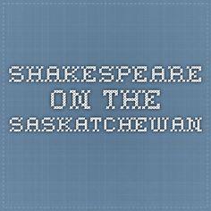 Shakespeare on the Saskatchewan, July 21 July 6th, Shakespeare, Tech Companies, Company Logo