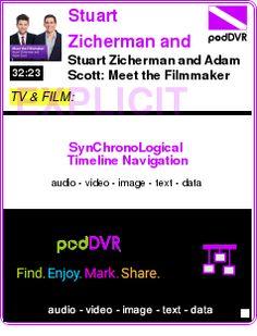 #TV #PODCAST  Stuart Zicherman and Adam Scott: Meet the Filmmaker    Stuart Zicherman and Adam Scott: Meet the Filmmaker    LISTEN...  http://podDVR.COM/?c=50742f57-656c-fd6f-e2d3-fefe823773a4