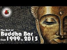 Buddha Bar The Best of Buddha Bar from 1999 to 2015 Downtempo Vocal Chill Out Lounge Tracks 3 HOURS - YouTube