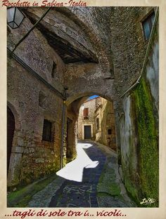 "LA SABINA nel Lazio-ITALIA_""Cuts of sunshine through the alleys!"""