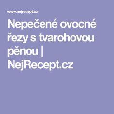 Nepečené ovocné řezy s tvarohovou pěnou | NejRecept.cz
