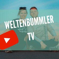 Weltreise auf Youtube - Verfolge uns hautnah auf Weltreise und unseren Erlbenissen