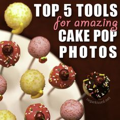 Take your cake pop photos to the next level! Top 5 Tools for Amazing Cake Pop Photos