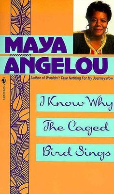 I Know Why the Caged Bird Sings by Maya Angelou. University Library / PS 3551 N464 Z466 1969