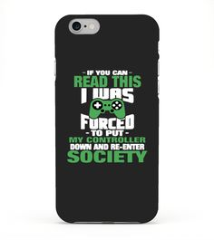 # FUNNY GAMING PHONE CASE .  Have you ever been denied that extra hour you wanted to spend to play the new game you just brought home. Well, being your gaming mates, we know your frustration. If you have been forced to enter society, get this phone cover and tell 'em how you feel.To get the shirt, click here.Order yours now - Don't MISS OUT.ENDING SOON - Get yours today.