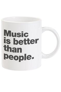 Music is better than people Ceramic Mug. hipster/ tumblr Inspired