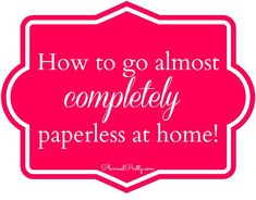 how to go almost completely paperless at home