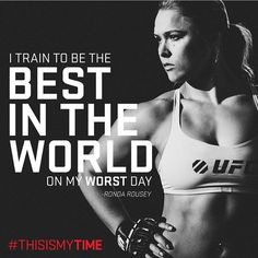 """I Train To Be The Best In The World On My Worst Day"" - Ronda Rousey : if you love #MMA, you will love the #MixedMartialArts and #UFC inspired designs at CageCult: http://cagecult.com/mma"