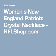 6ea0476c8ee Women s New England Patriots Crystal Necklace - NFLShop.com New England  Patriots