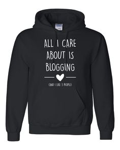 All I care about is blogging Hoodie