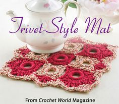 Trivet-Style Mat from the August 2014 issue of Crochet World Magazine. Order a digital copy here: http://www.anniescatalog.com/detail.html?code=AM01219