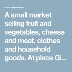 A small market selling fruit and vegetables, cheese and meat, clothes and household goods. At place Giannetti from 8:00-12:30 every Wednesday.
