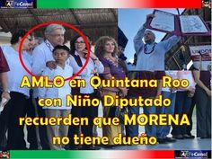 AMLO en Quintana Roo con Niño Diputado recuerden que MORENA no tiene dueño