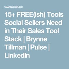 15+ FREE(ish) Tools Social Sellers Need in Their Sales Tool Stack | Brynne Tillman | Pulse | LinkedIn Writing, Phone, Blog, Posts, Free, Telephone, Messages, Blogging, Composition