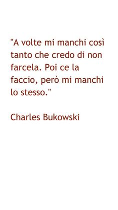 Assenza Sweet Quotes, Love Quotes, Inspirational Quotes, Italian Phrases, Charles Bukowski, Love Phrases, Single Words, Hate People, Writing Quotes