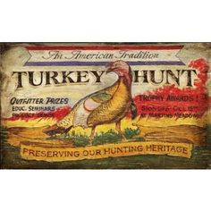 Turkey Hunt - Hunting and Fishing Vintage Signs