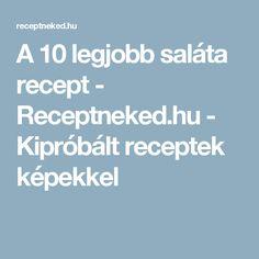 A 10 legjobb saláta recept - Receptneked.hu - Kipróbált receptek képekkel Evo