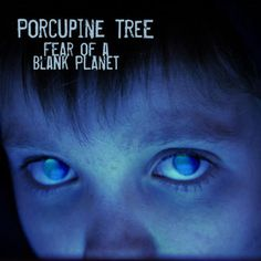 "Porcupine Tree - ""Fear of a Blank Planet"". An album pertaining to generations of people growing up medicated, on drugs or otherwise living by escape."