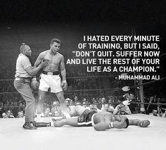 "I Hated Every Minute Of Training But I Said ""Don't Quit. Suffer Now And Live The Rest Of Your Life As A Champion - Muhammad Ali.  #RIP #MuhammadAli #TheChampIsHere #TheGreatest #awinningattitude #inspiration #motivation #mindset #godmade #godfidence #fightforyourdreams  #livethelifeyoudreamof"