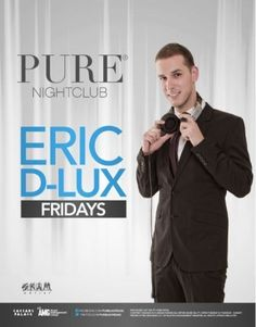 09-20-2013 - Eric D Lux 9-20 At: Pure Nightclub @ Caesar's Palace   Straight from the streets of Los Angeles, comes one of the hottest talents in the market, Eric D-Lux. He has made a huge noise on both the radio airwaves and DJ circuit. With his raw, up-beat, and straight from the streets personality, the energetic DJ has quickly become a fan favorite. He describes his sound as high energy, open format and club party rocking.