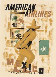 "American Airlines Mexico, by Edward McKnight Kauffer. Referred to as the ""Picasso of Advertising Design,"" Kauffer was a graphic designer whose clients included Barnum and Bailey Circus and the London Underground. www.georgeatomic.com"