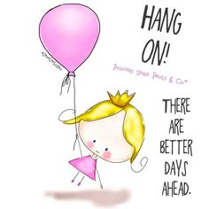 Hang on! There are better days ahead. thedailyquotes.com