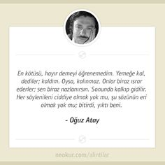Tutunamayanlar Kitabından Hatırlanmaya Değer En İyi Oğuz Atay Sözleri V Quote, Poem Quotes, Words Quotes, Art Quotes, Life Quotes, Literature Quotes, Writing Quotes, Poetic Words, Famous Words