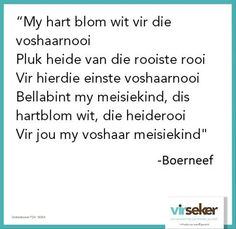 boerneef The Words, Sign Quotes, Qoutes, Afrikaanse Quotes, My Land, Beautiful Words, Verses, Poems, How To Memorize Things