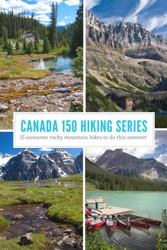 Get inspired to get outdoors this summer! Every week for 15 weeks I will be featuring an awesome Canadian Rockies Hike! Celebrate Canada 150 in the mountains!
