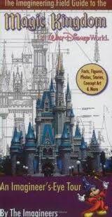 The Imagineering Field Guide to the Magic Kingdom at Walt Disney World