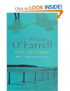 After You'd Gone: Amazon.co.uk: Maggie O'Farrell: Books