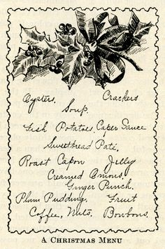 This vintage Christmas menu includes: Oysters, Soup, Crackers, Fish, Potatoes, Caper Sauce, Sweetbread Pate, Roast Capon, Jelly, Creamed Onions, Ginger Punch, Plum Pudding, Fruit, Coffee, Nuts and …