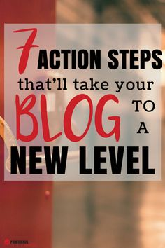 How to Blog | Blogging Tips | Are you a new blogger who needs help growing your blog? Take these 7 action steps to take your blog to the next level and start to earn real money!