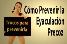 Cómo prevenir la eyaculación precoz – Trucos para prevenirla