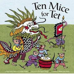 A colourful counting book that introduces children to the rich traditions of the Vietnamese new year.