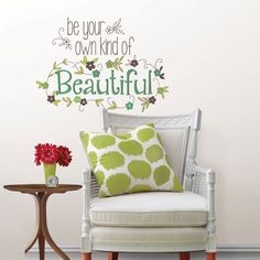 """Be Your Own Kind Of Beautiful"" Decal - repositionable and removable."