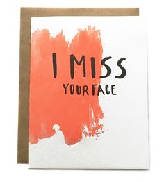 A letterpressed card to send to someone you ❤ but haven't seen in a while.