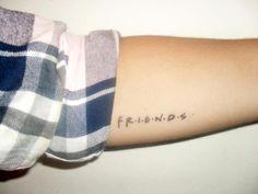 F.R.I.E.N.D.S tattoo. Don't know which spot I like better.