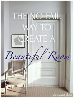 the no-fail way to create a beautiful room - it's not the wall color.