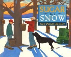 Sugar on Snow by Nan Parson Rossiter - Two young brothers help their Dad in another season of sugaring off, the process by which maple syrup is made. Sugar Bush, Preschool Books, Preschool Winter, Preschool Classroom, Classroom Ideas, Sugaring, Children's Picture Books, Nature Center, Nature Tree