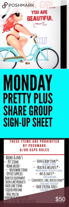 Monday Plus Size Share Group Sign Up Sheet Welcome to my Plus Size Share Group. If you wish to join, please ask in my comments & questions listing. Please notice my 3rd. picture. This is a list of items not allowed on Poshmark. If you come across a closet that has any of these items you may choose to either skip the person or not. Being Posh Compliant is very important. If you have these items in your closet you are risking loosing you right to use Poshmark. I am going to ask people who…