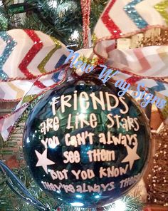 Friends are like stars You dont always see them but you know theyre always there 4 turquoise glass ornament with matching bow and ribbon (may vary).