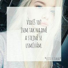 Vlastní citát/myšlenka  #sad #broken #life #live #czech #smile #fake #happy #alone #liar #laugh #bad #joke #something #never #close #change #new #girl #boy #love #citaty #citat I Am Sad, Sad Quotes, Quotations, Depression, Tattoo, Mourning Quotes, Tattoos, Japanese Tattoos, Qoutes