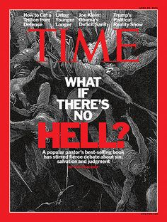 """The most-recent issue of Time Magazine featured the cover story """"What if There's No Hell?"""" Well, obviously there isn't a hell, so present. Annual Report Covers, Cover Report, Time Magazine, Magazine Covers, Popular Magazine, The Good Shepherd, Heaven And Hell, Life Plan, Atheist"""