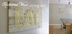 Reclaimed Wood String Art: The finishing touches on our dining room